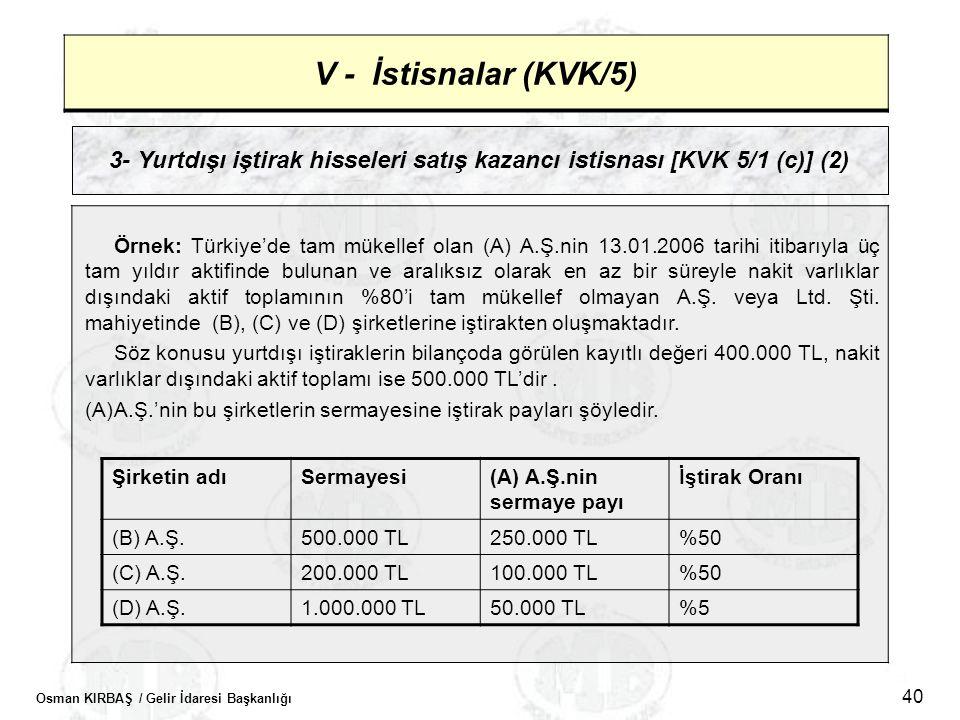 V - İstisnalar (KVK/5) 3- Yurtdışı iştirak hisseleri satış kazancı istisnası [KVK 5/1 (c)] (2)